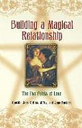 Building a Magical Relationship: The Five Points of Love