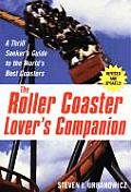 Roller Coaster Lovers Companion A Thrill Seekers Guide to the Worlds Best Coasters