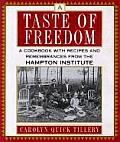 A Taste of Freedom: A Cookbook with Recipes and Remembrances from the Hampton Institute