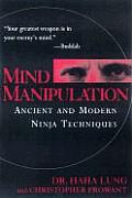 Mind Manipulation: Ancient and Modern Ninja Techniques Cover