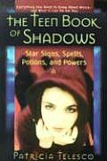 Teen Book of Shadows Star Signs Spells Potions & Powers