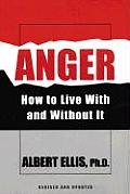 Anger How to Live with & Without It How to Live with & Without It
