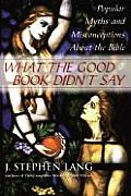 What the Good Book Didnt Say Popular Myths & Misconceptions about the Bible