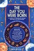 Day You Were Born A Journey to Wholeness Through Astrology & Numerology