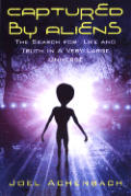 Captured by Aliens The Search for Life & Truth in a Very Large Universe