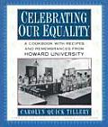 Celebrating Our Equality A Cookbook with Recipes & Remembrances from Howard University