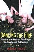 Dancing the Fire A Guide to Neo Pagan Festivals & Gatherings