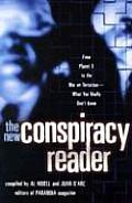 New Conspiracy Reader From Planet X to the War on Terrorism What You Really Dont Know