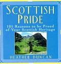 Scottish Pride 101 Reasons to Be Proud of Your Scottish Heritage