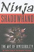Ninja Shadowhand The Art Of Invisibilit