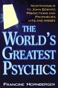 Worlds Greatest Psychics Nostradamus to John Edwards Predictions & Prophecies
