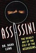 Assassin!: The Deadly Art of the Cult of the Assassins