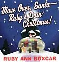 Move Over Santa Rubys Doin Christmas