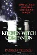 Kitchen Witch Companion Simple & Sublime Culinery Magic