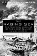 The Raging Sea: The Powerful Account of the Worst Tsunami in U.S. History