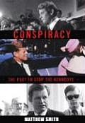 Conspiracy The Plot To Stop The Kennedy