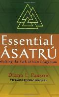 Essential Asatru: Walking The Path Of Norse Paganism by Diana L. Paxson