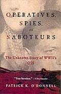Operatives Spies & Saboteurs The Unknown Story of World War IIs OSS