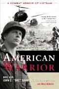 American Warrior A Combat Memoir of Vietnam