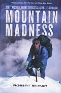 Mountain Madness Scott Fischer Mount Everest & a Life Lived on High