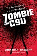 Zombie CSU The Forensics of the Living Dead
