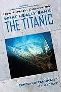 What Really Sank the Titanic New Forensic Discoveries