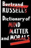 Dictionary of Mind Matter and Morals