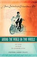Around the World on Two Wheels Annie Londonderrys Extraordinary Ride