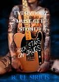 Everybody Must Get Stoned Rock Stars on Drugs