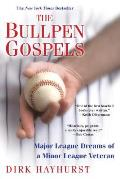 Bullpen Gospels: Major League Dreams of a Minor League Veteran (10 Edition)