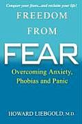 Freedom from Fear Overcoming Anxiety Phobias & Panic