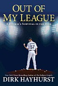 Out of My League: A Rookie's Survival in the Bigs Cover
