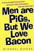 Men Are Pigs, but We Love Baco