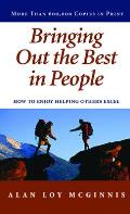 Bringing Out the Best in People How to Enjoy Helping Others Excel