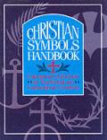 Christian Symbols Handbook Commentary & Patt