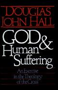 God & Human Suffering An Exercise In T