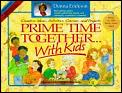 Prime Time Together With Kids Creative Ideas Activities Games & Projects