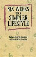 Six Weeks to a Simpler Lifesty
