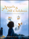 Angels & All Children A Nativity Story in Words Music & Art With CD