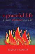 Graceful Life : Lutheran Spirituality for Today (00 Edition)