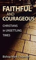 Faithful & Courageous Christians in Unsettling Times