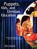 Puppets, Kids, and Christian Education (Foundational Books)