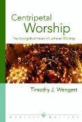 Centripetal Worship