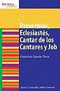 Job, Proverbios, Eclesiastes, y Cantar de los Cantares = Job, Proverbs, Ecclesiastes, and Song of Songs (Conozca su Biblia)