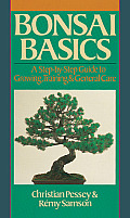 Bonsai Basics: A Step-By-Step Guide to Growing, Training & General Care (Our Garden Variety) Cover