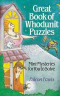Great Book of Whodunit Puzzles: Mini-Mysteries for You to Solve Cover
