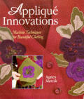 Applique Innovations New Techniques Fo