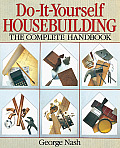 Do It Yourself Housebuilding The Complete Handbook