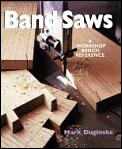 Band Saws A Workshop Bench Reference