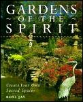 Gardens of the spirit :create your own sacred spaces